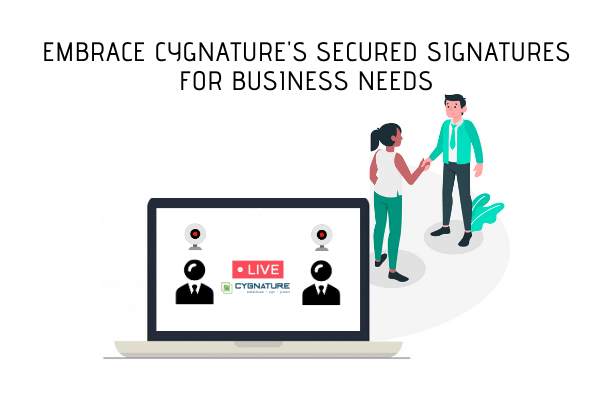 Embrace Cygnature's Secured Signatures for Business Needs