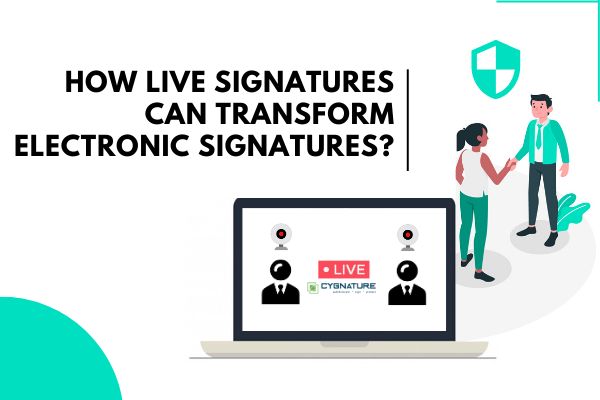 How LIVE signatures can transform Electronic Signatures?