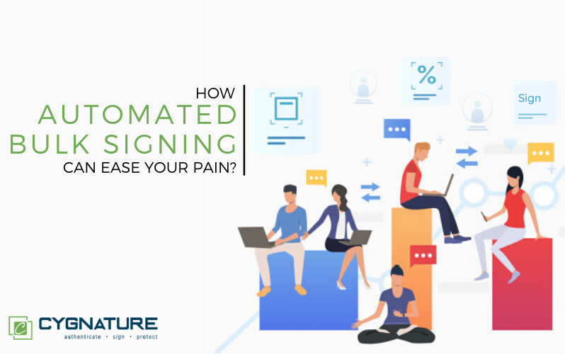 How Automated Bulk Signing can ease your pain?