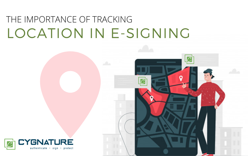 The Importance of tracking location in e-signing