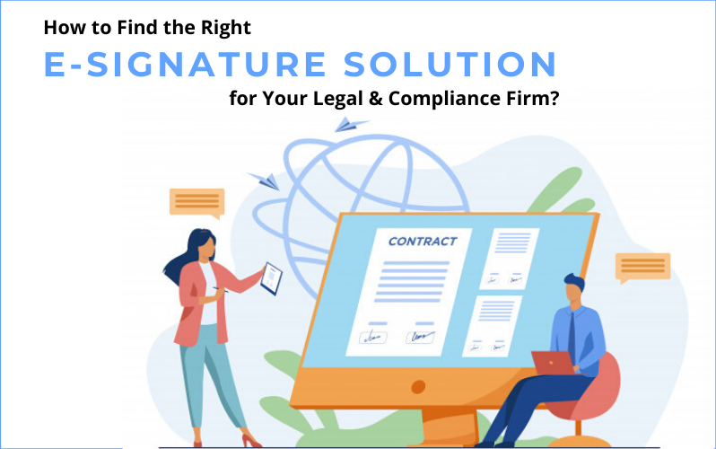 How to Find the Right E-Signature Solution for Your Legal and Compliance Firm?