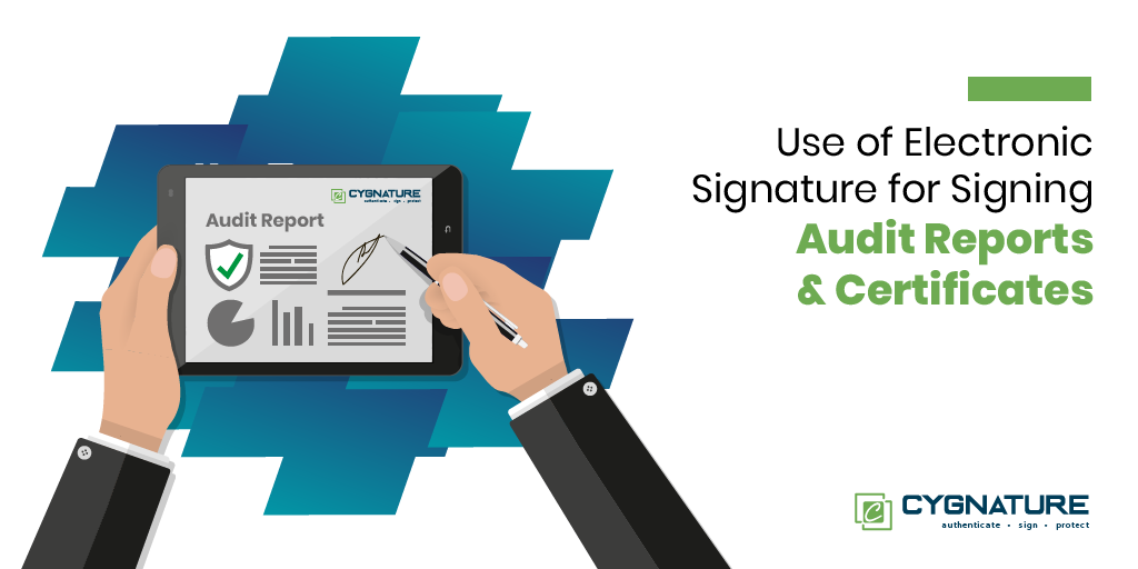 Use of Electronic Signature for Signing Audit Reports & Certificates