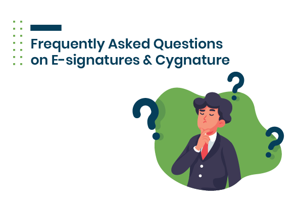 Frequently Asked Questions On E-signature & Cygnature